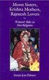 Moon Sisters, Krishna Mothers, Rajneesh Lovers