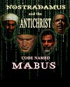 Nostradamus and the Antichrist Code Named MABUS