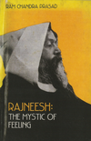 Rajneesh The Mystic of Feeling