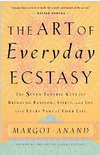The Art of Everyday Ecstasy