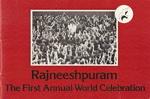 Rajneeshpuram The 1st Annual World Celebration