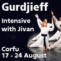 Gurdjeff Intensive with Jivan, Corfu, 17-24 August 2013