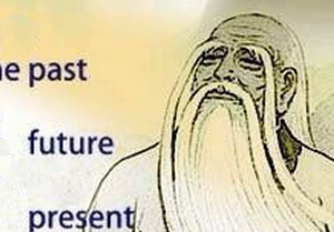 Lao Tzu On Past, Future, Present