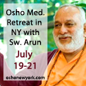 Osho Meditation Retreat in NY with Sw Arun July 19-21 2013