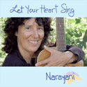 Let Your Heart Sing by Narayani