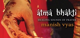 Atma Bhakti: Healing Sounds of Prayer