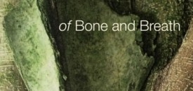 of Bone and Breath