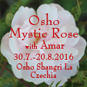 Osho Mystic Rose with Amar August 2016