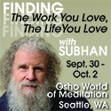 Finding the Work You Love, Finding the Life You Love Sept. 30 – Oct. 2, 2016