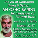 OSHO BARDO TRANSMISSION OF ETERNALTRUTH with Bodhicitta 22-27 March 2017