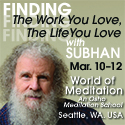 Finding the Work You Love, Finding the Life You Love with Subhan 10 – 12 March 2017
