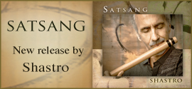 'Satsang' by Shastro - new CD