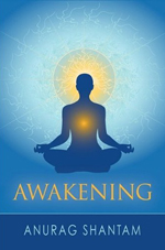 Awakening by Anurag Shantam