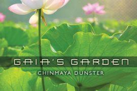 Gaia's Garden Chinmaya Dunster