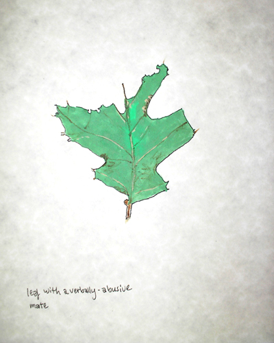 leaf with a verbally-abusive mate