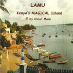 Lamu – Kenya's Magical Island