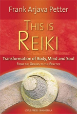 This Is Reiki by Frank Arjava Petter