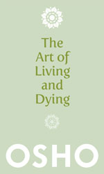 Art of Living Dying by Osho