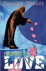 Prophet of Love Farrukh Dhondy