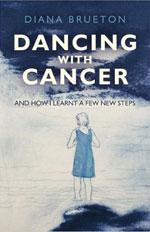 Dancing with Cancer Diana Brueton