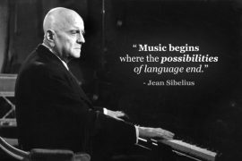 Music begind where the possibilities of language end. Sibelius