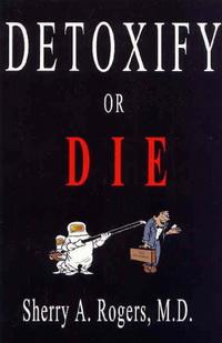 Detoxify or Die