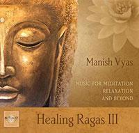 Manish Vyas Healing Ragas III