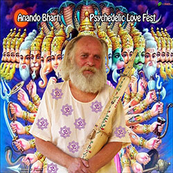 Psychedelic Love Fest by Anando Bharti