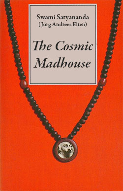 The Cosmic Madhouse by Satyananda