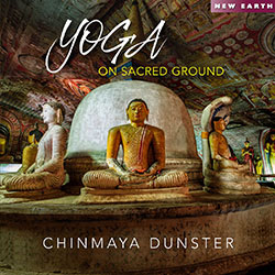 Yoga On Sacred Ground Chinmaya Dunster