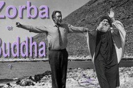 Zorba or Buddha