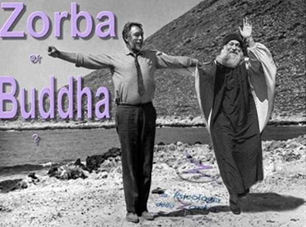 Zorba or Buddha?