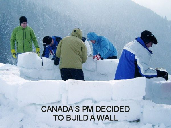 Canada's PM decided to build a wall
