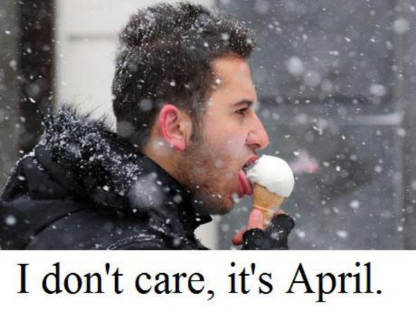 It is April