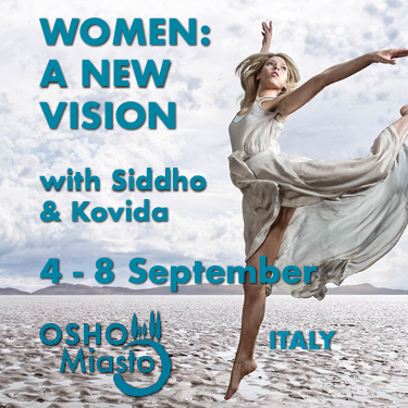 Women: a New Vision with Siddho & Kovida - 4-8 September at Osho Miasto