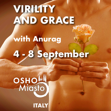 Virility and Grace with Anurag - 4-8 September at Miasto