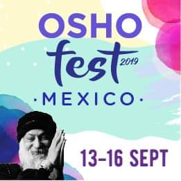 OshoFest in Mexico 13-16 september 2019