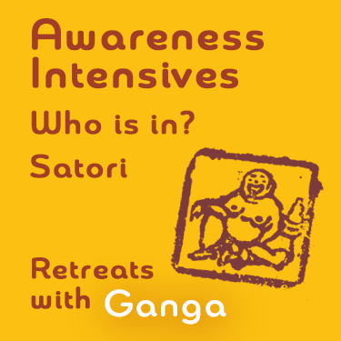 Satori with Ganga