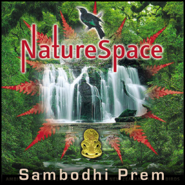 Nature Space - by Sambodhi Prem