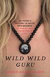 Wild Wild Guru by Subhuti