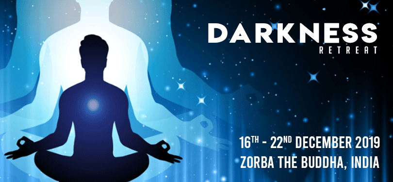Darkness Retreat at Zorba the Buddha, Delhi