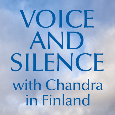 Voice and Silence with Chandra in Finland