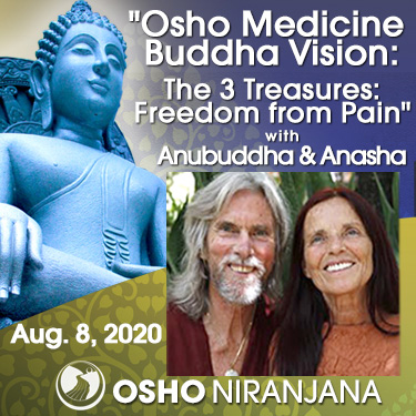 Osho Medicine Buddha Vision - The 3 Treasures: Freedom from Pain with Anubuddha and Anasha