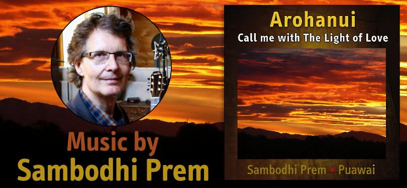 Arohanui by Sambodhi Prem