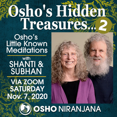 Osho's Hidden Treasures 2 - with Shanti and Subhan, 7 November 2020, 9am in PST