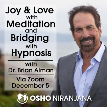 Joy & Love with meditation & Bridging with hypnosis with Dr. Brian Alman 5 December 2020, 8am PST