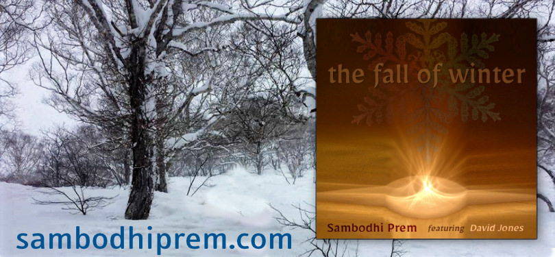 The Fall of Winter with Sambodhi Prem and David Jones