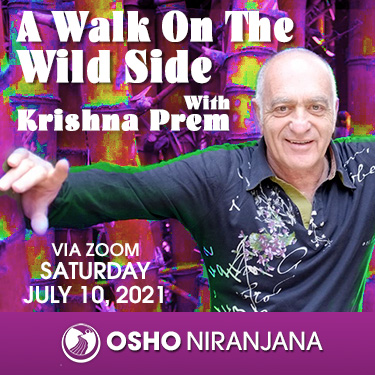 A Walk on the Wild Side with Krishna Prem - 10 July 2021, 9am PDT