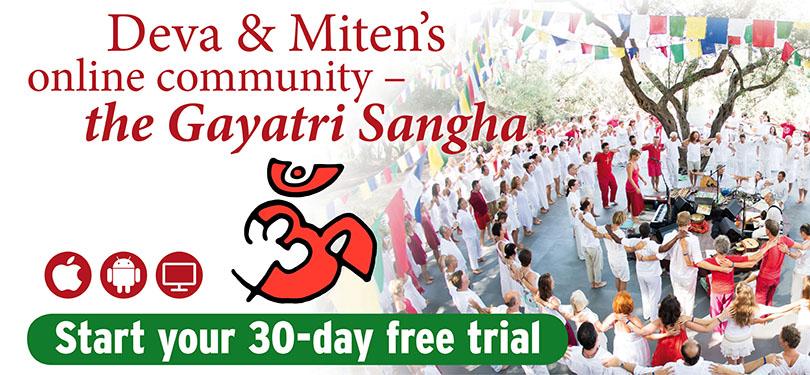Deva & Miten's online community - the Gayatri Sangha - trial ends 17.7.2021