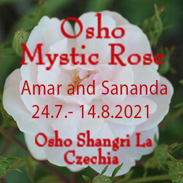Osho Mystic Rose with Amar and Sananda 24 July - 14 August 2021